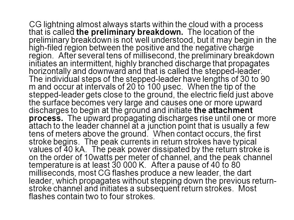 CG lightning almost always starts within the cloud with a process that is called the preliminary breakdown.