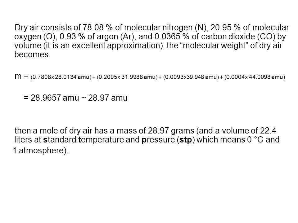 Dry air consists of 78. 08 % of molecular nitrogen (N), 20