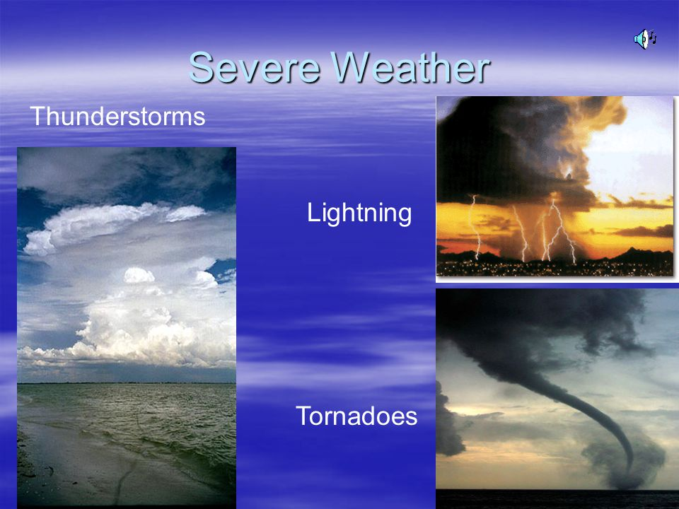 Severe Weather Thunderstorms Lightning Tornadoes