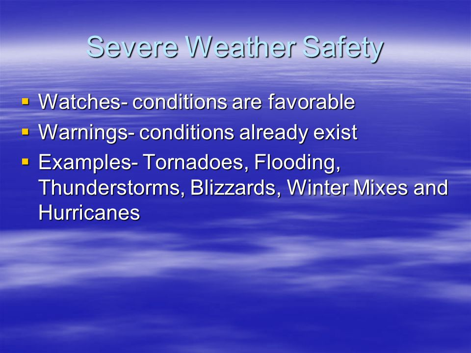 Severe Weather Safety Watches- conditions are favorable