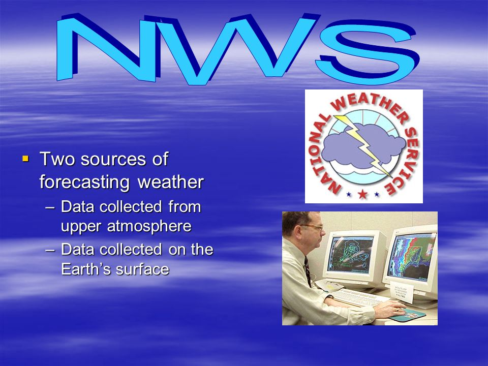 NWS Two sources of forecasting weather
