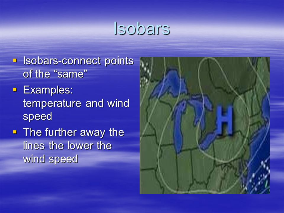 Isobars Isobars-connect points of the same