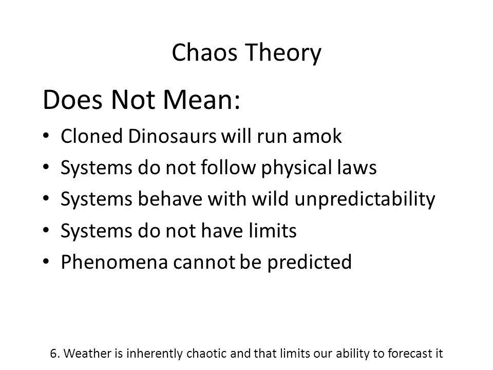 Does Not Mean: Chaos Theory Cloned Dinosaurs will run amok