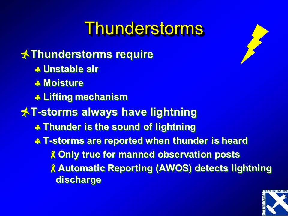 Thunderstorms Thunderstorms require T-storms always have lightning