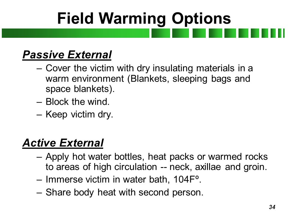 Field Warming Options Passive External Active External