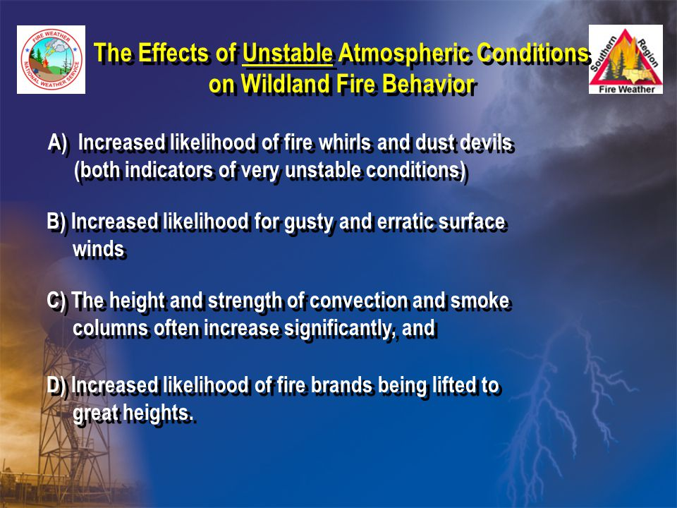 The Effects of Unstable Atmospheric Conditions
