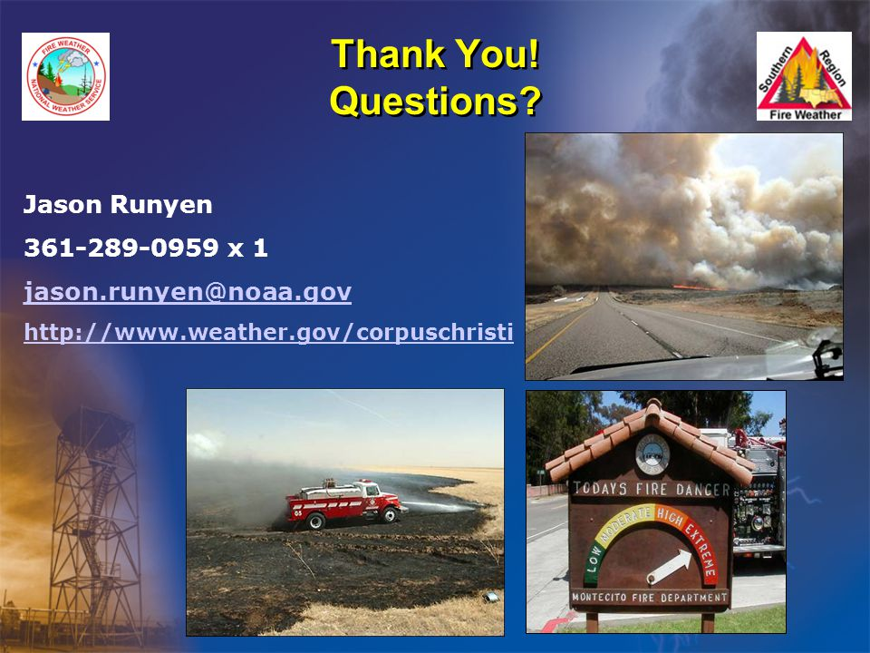 Thank You! Questions Jason Runyen 361-289-0959 x 1