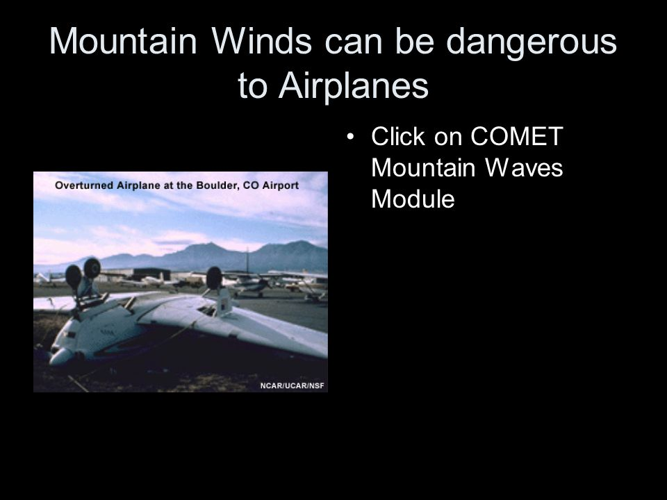 Mountain Winds can be dangerous to Airplanes