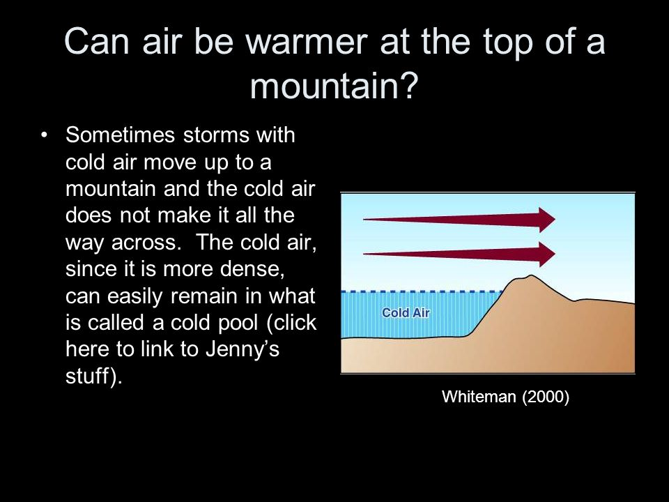 Can air be warmer at the top of a mountain