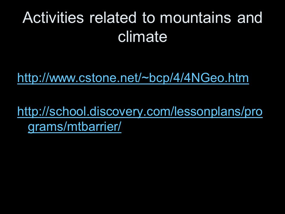 Activities related to mountains and climate