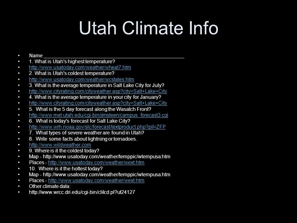 Utah Climate Info Name ___________________________________________________. 1. What is Utah s highest temperature