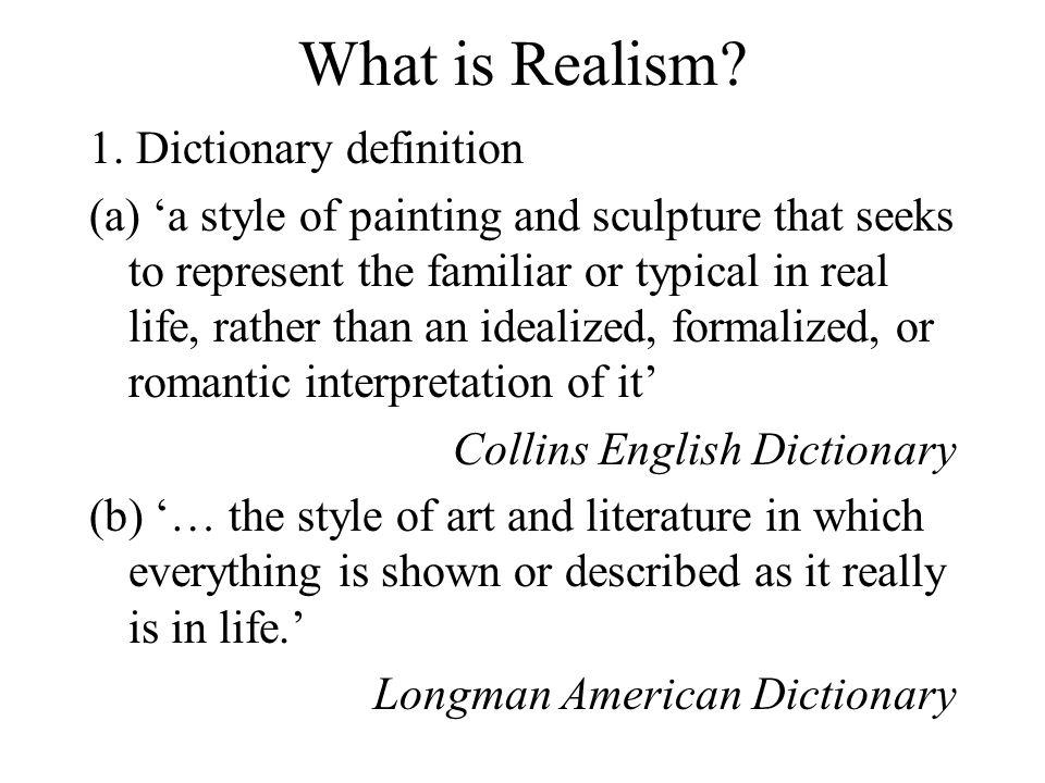 What is Realism 1. Dictionary definition
