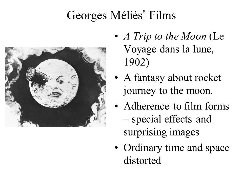 Georges Méliès' Films A Trip to the Moon (Le Voyage dans la lune, 1902) A fantasy about rocket journey to the moon.