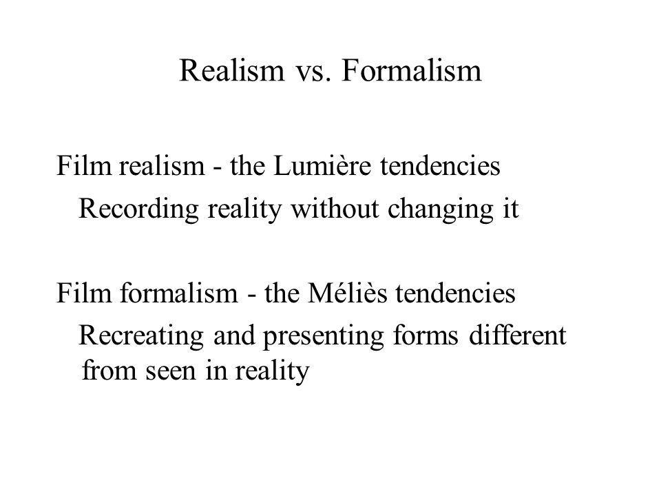 Realism vs. Formalism Film realism - the Lumière tendencies