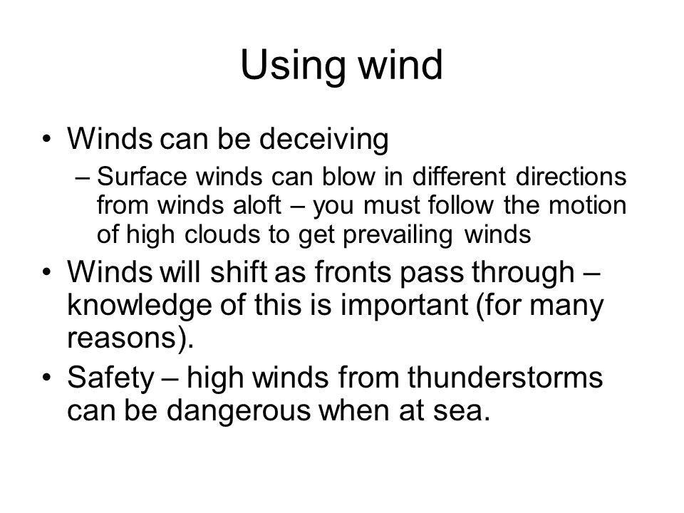 Using wind Winds can be deceiving
