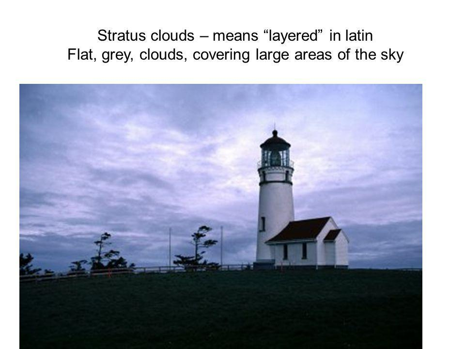 Stratus clouds – means layered in latin