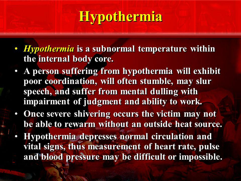Hypothermia Hypothermia is a subnormal temperature within the internal body core.