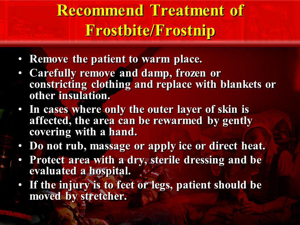 Recommend Treatment of Frostbite/Frostnip