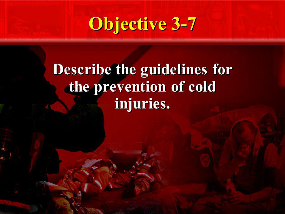 Describe the guidelines for the prevention of cold injuries.