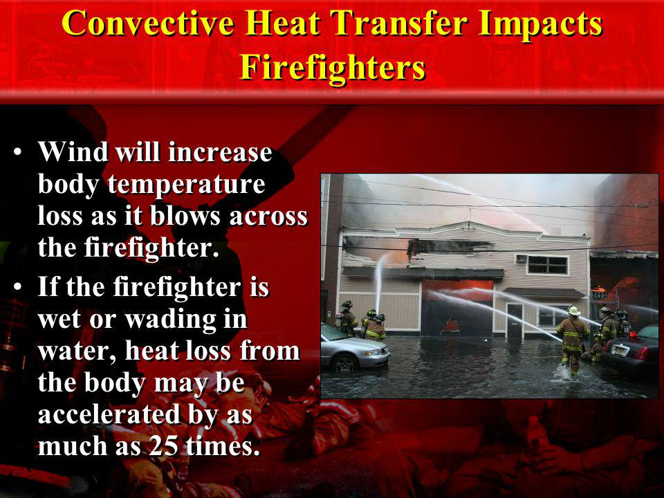 Convective Heat Transfer Impacts Firefighters