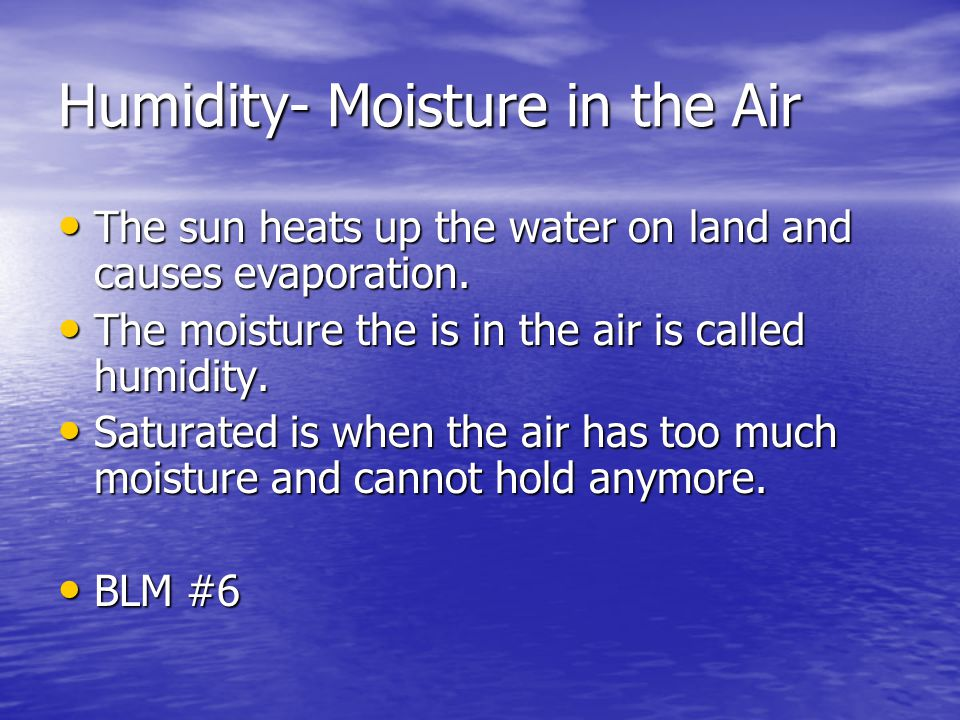 Humidity- Moisture in the Air