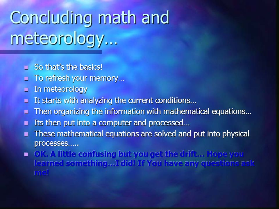 Concluding math and meteorology…