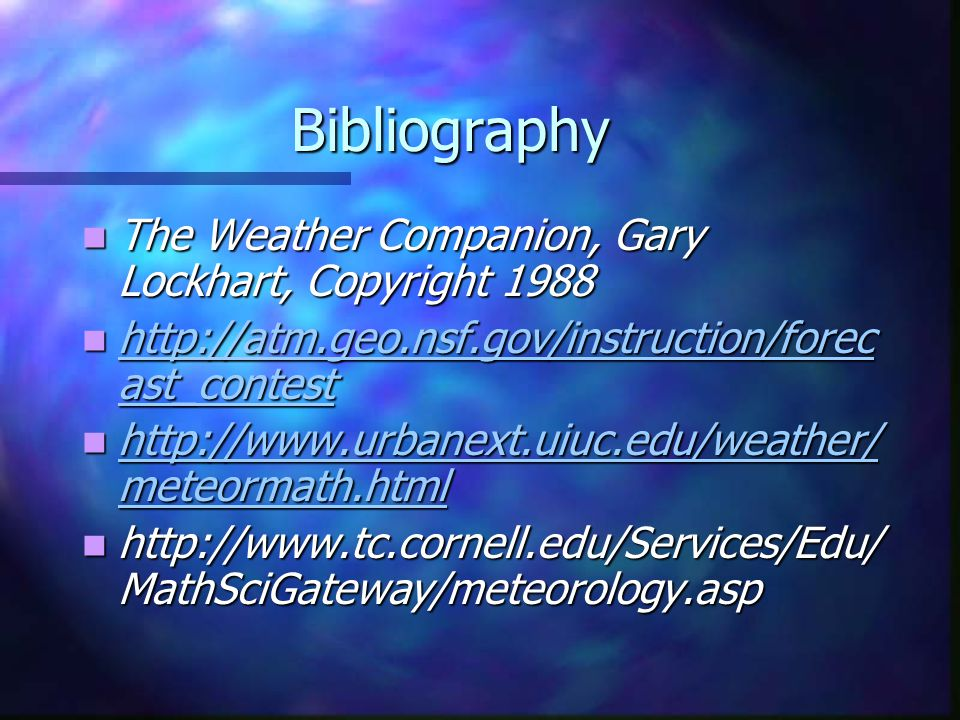 Bibliography The Weather Companion, Gary Lockhart, Copyright 1988