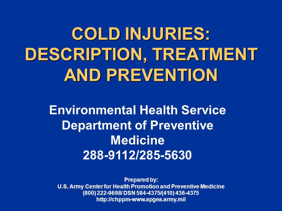 COLD INJURIES: DESCRIPTION, TREATMENT AND PREVENTION