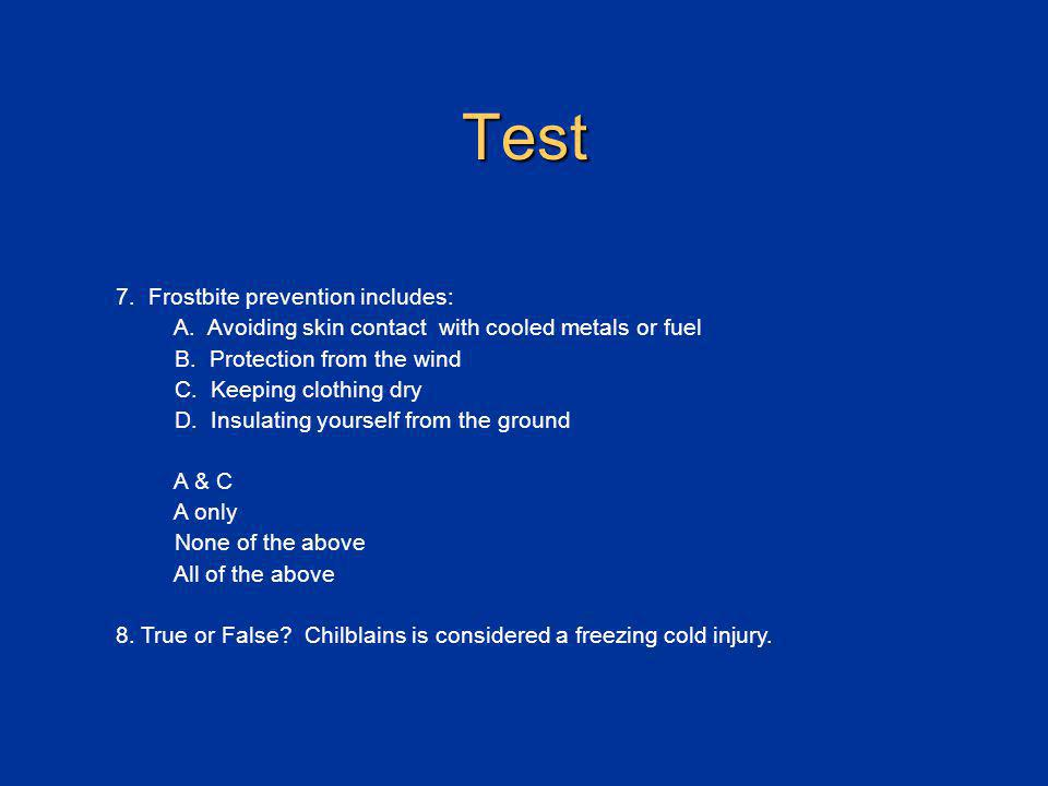 Test 7. Frostbite prevention includes: