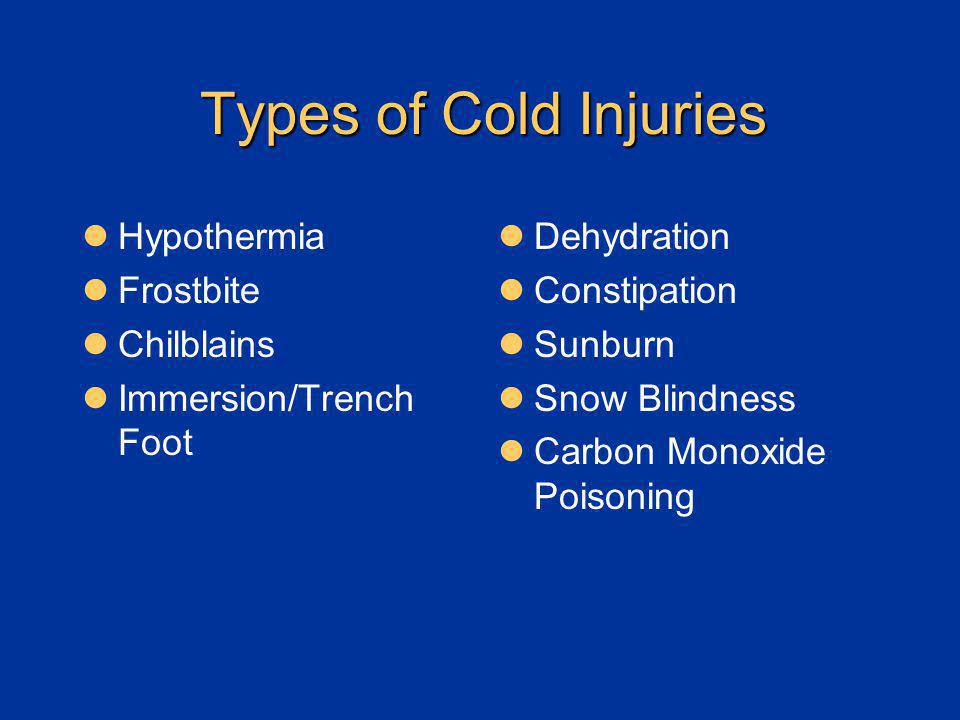 Types of Cold Injuries Hypothermia Frostbite Chilblains