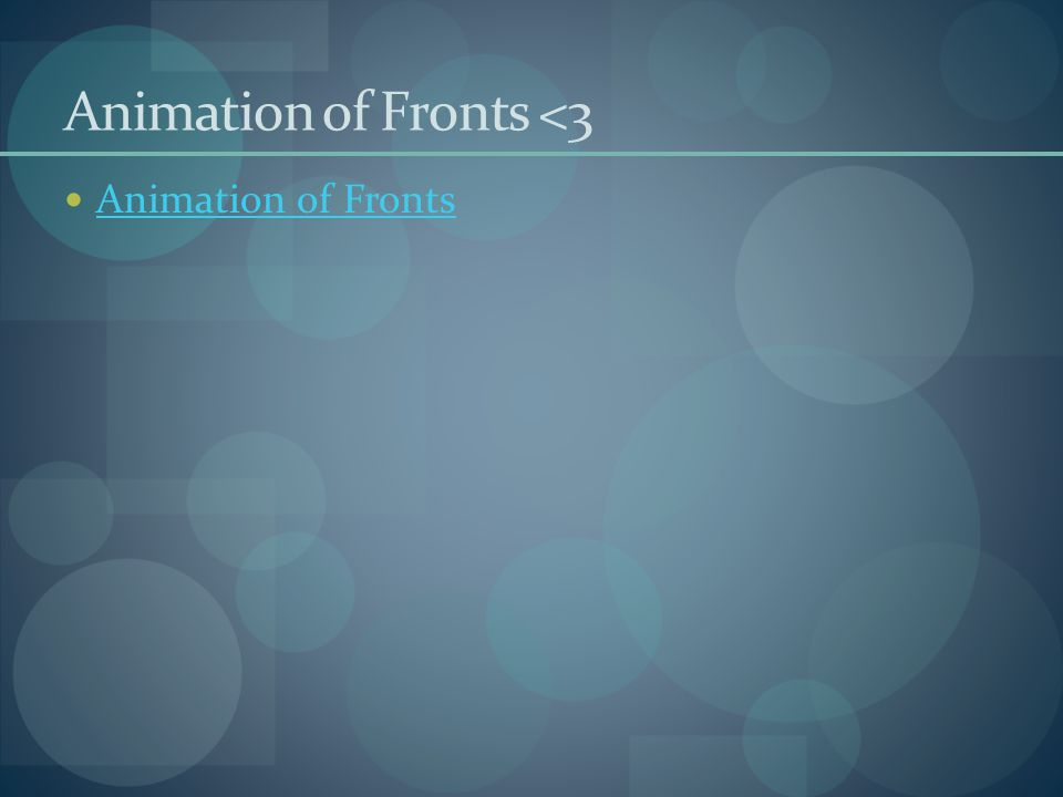 Animation of Fronts <3