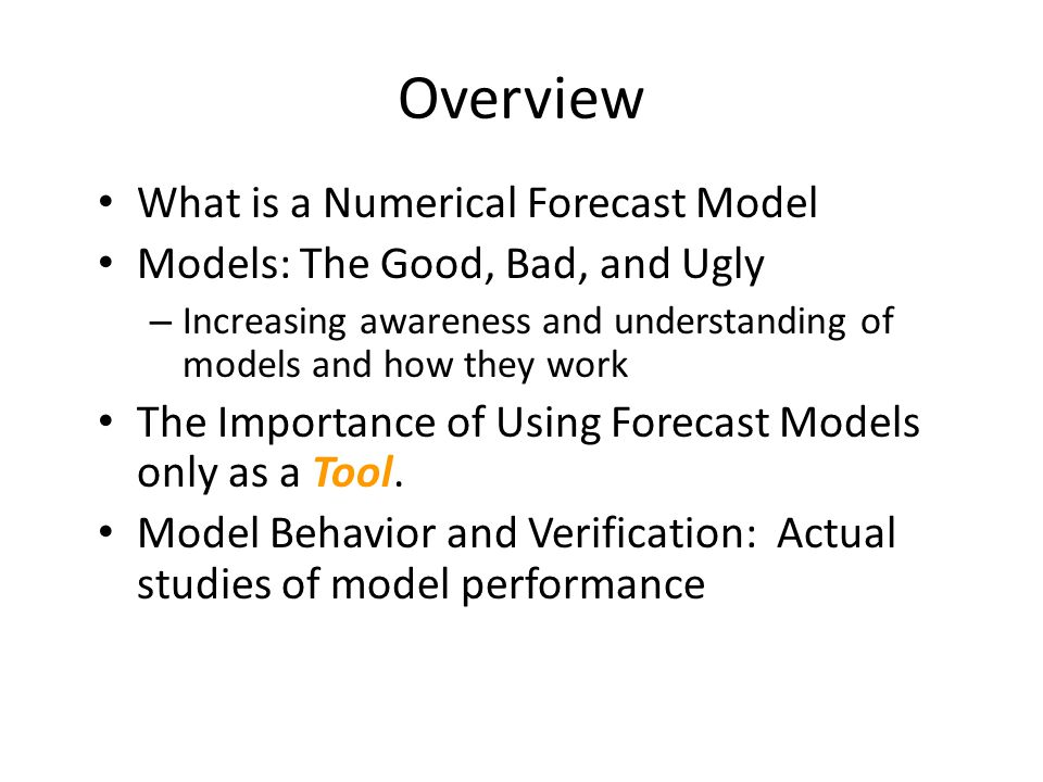 Overview What is a Numerical Forecast Model