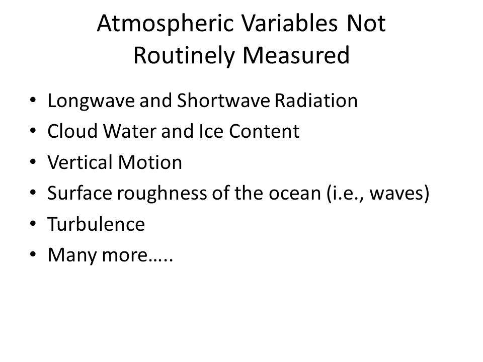 Atmospheric Variables Not Routinely Measured