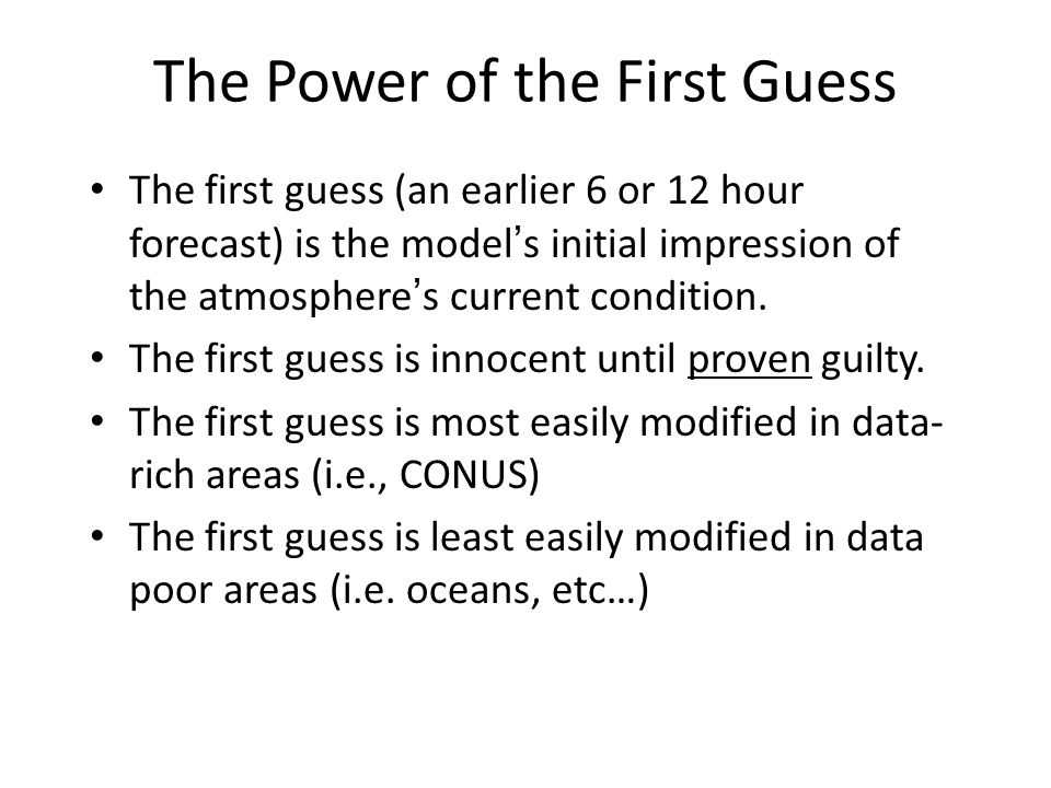 The Power of the First Guess