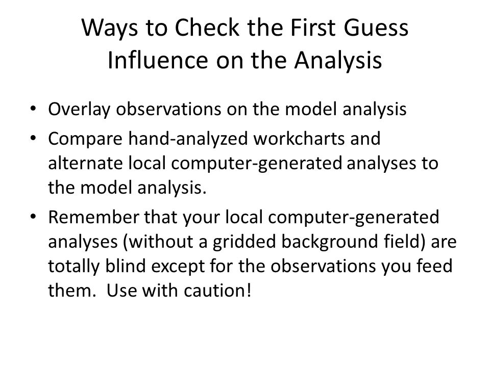Ways to Check the First Guess Influence on the Analysis