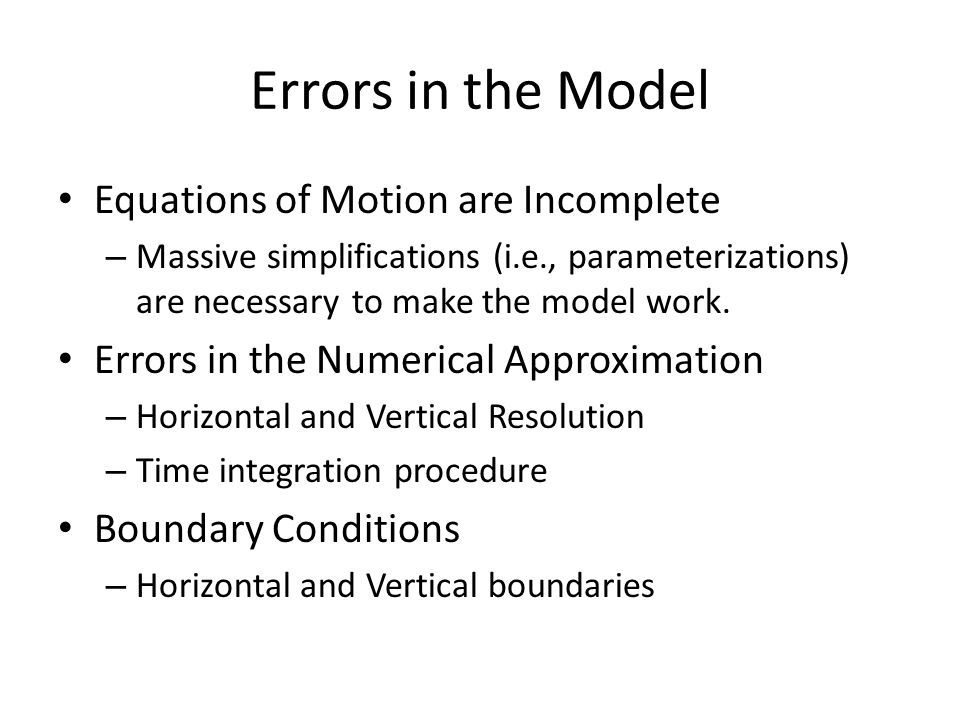 Errors in the Model Equations of Motion are Incomplete
