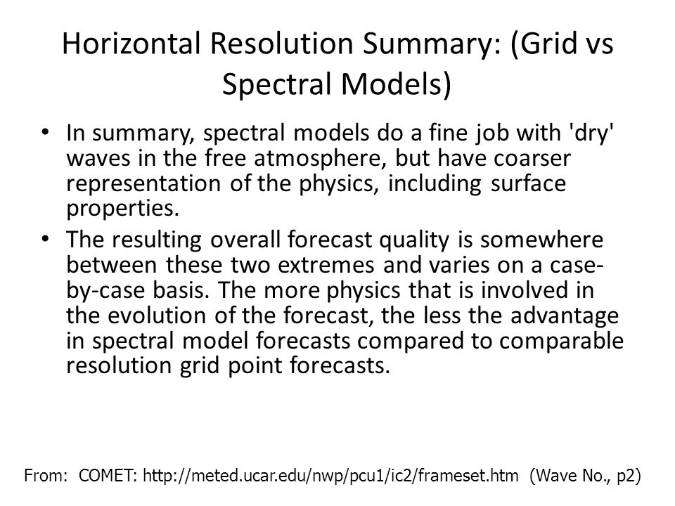 Horizontal Resolution Summary: (Grid vs Spectral Models)