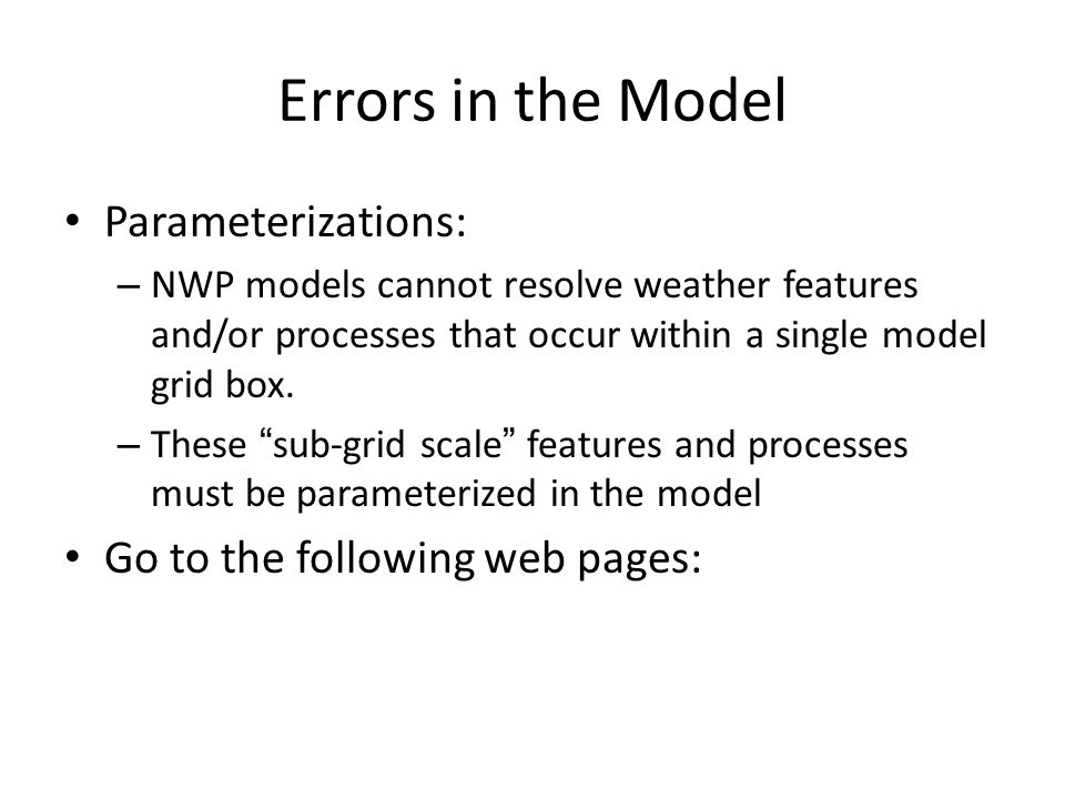 Errors in the Model Parameterizations: Go to the following web pages: