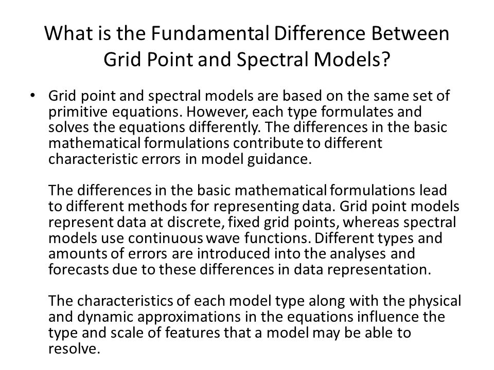 What is the Fundamental Difference Between Grid Point and Spectral Models