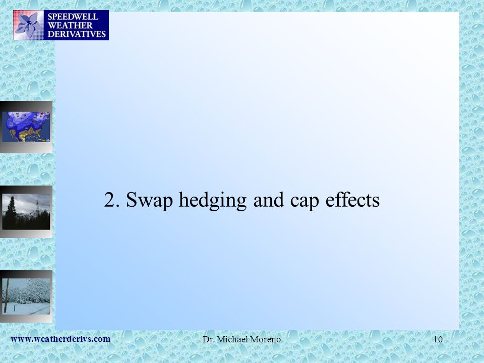 2. Swap hedging and cap effects