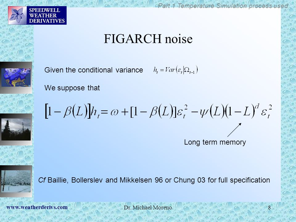 FIGARCH noise Given the conditional variance We suppose that