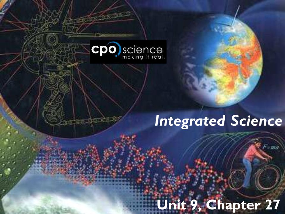 Integrated Science Unit 9, Chapter 27