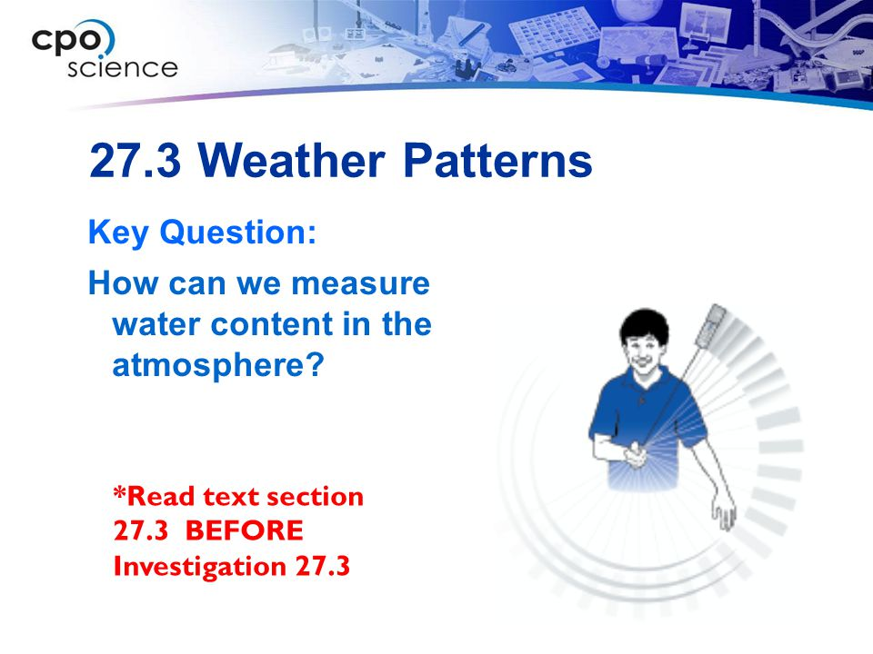 27.3 Weather Patterns Key Question: