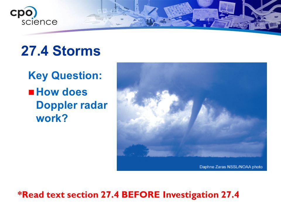 27.4 Storms Key Question: How does Doppler radar work