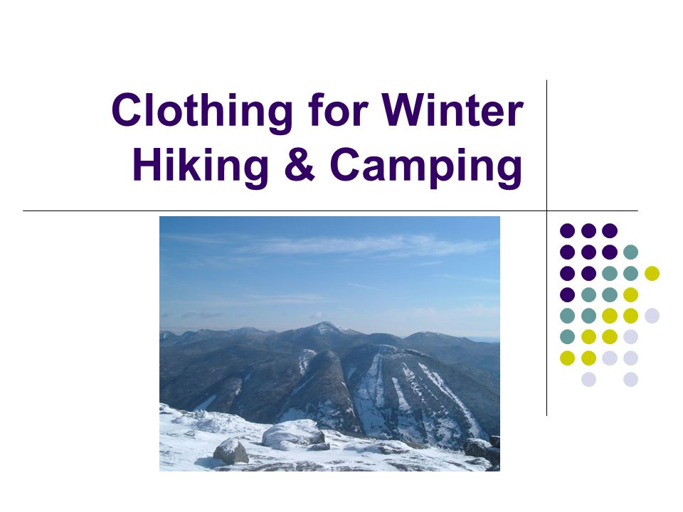 Clothing for Winter Hiking & Camping