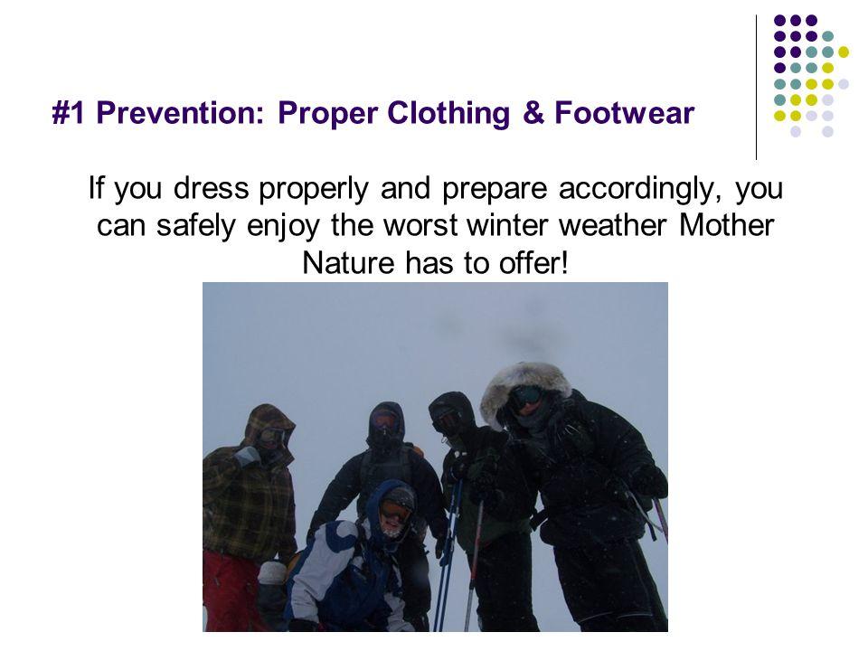 #1 Prevention: Proper Clothing & Footwear