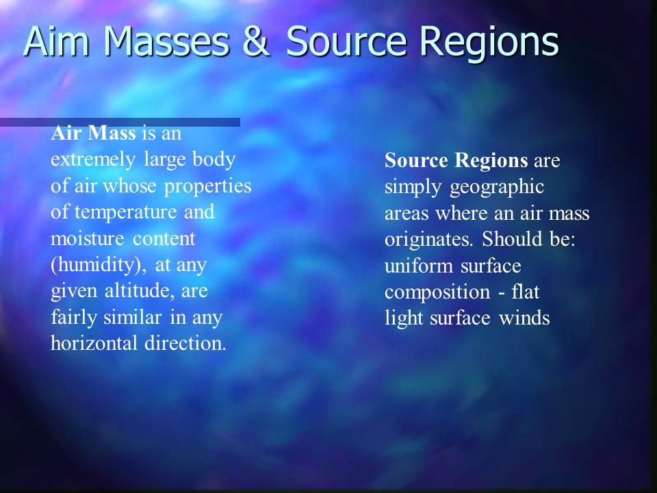 Aim Masses & Source Regions