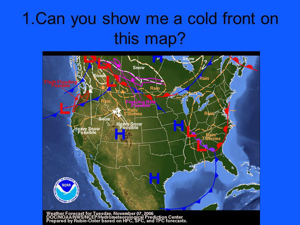 1.Can you show me a cold front on this map