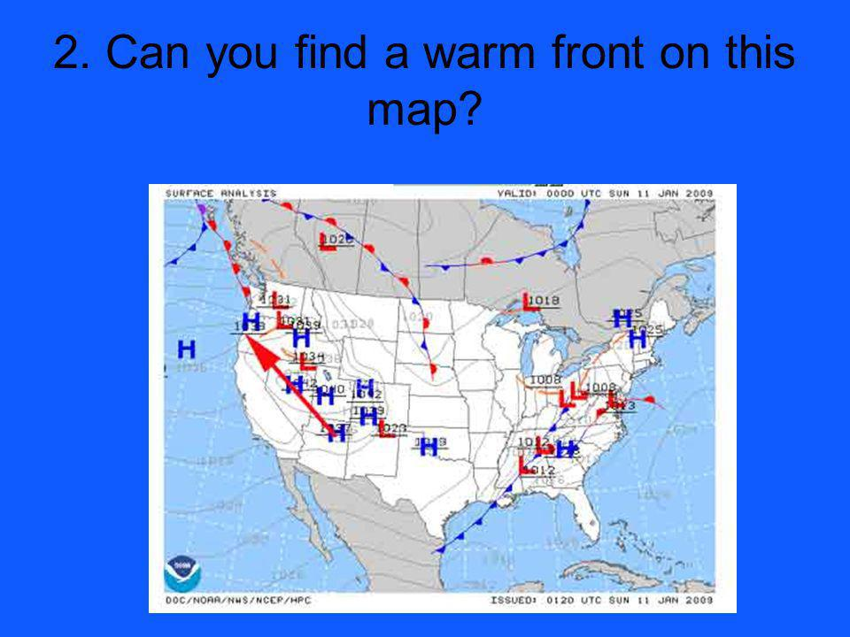 2. Can you find a warm front on this map
