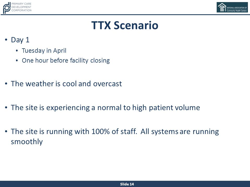 TTX Scenario Day 1 The weather is cool and overcast